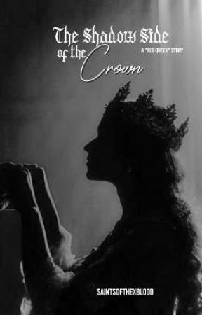 The Shadow Side of the Crown by XxbridesmaidxX