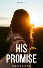 AIWG Book2: His Promise [Published under Pop Fiction books] by marielicious