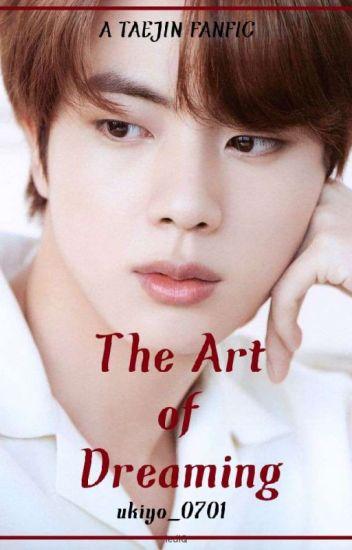 The Art of Dreaming || TaeJin