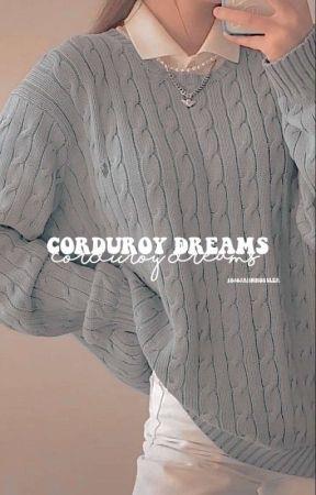 corduroy dreams by 1800JADNHOSSLER