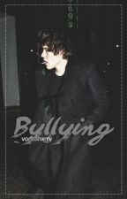 Bullying || h.s. by vodkahxrry