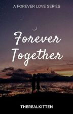 Forever-Together (a LizQuen Fan Fiction) by therealkitten