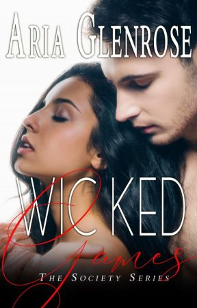 Wicked Games [Mature 18 +] by Aria_Glenrose