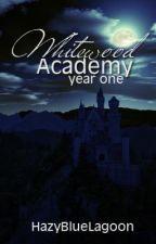Whitewood Academy (Year One) by HazyBlueLagoon