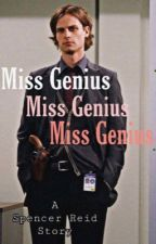 Miss Genius • Spencer Reid by bxdlovin