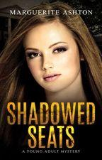 Shadowed Seats: (Oliana Mercer series Book 1) by MargueriteAshton