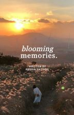 BLOOMING MEMORIES. by redvalentines