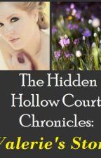 The Hidden Hollow Chronicles: Valerie's Story by TaraJay