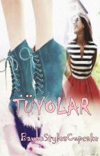 TÜYOLAR ❥ by BayanStylesCupcake