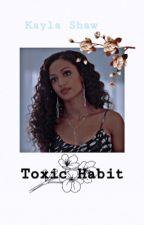 Toxic Habit ~ Jackson Lewis  by itsakayla