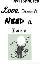 Love Doesn't Need A Face [Slenderman x Reader] by radical-oreo