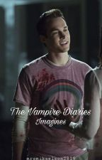The Vampire Diaries Imagines by MrsMikaelson2819