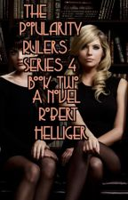 The Popularity Rulers Series 4 Book Two by RobertHelliger