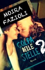 Colpa delle stelle 2 by _moirafazioli_