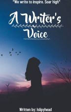 A WRITER'S VOICE by islipyhead
