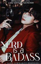 Nerd Is A Badass||TAEHYUNG X READER FF||ONGOING✯ by btspurpleocean_army