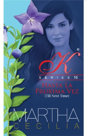 Kristine 16 - Hasta La Proxima Vez (Till Next Time) (UNEDITED) (COMPLETED) by MarthaCecilia_PHR
