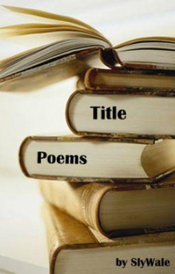 Title Poems