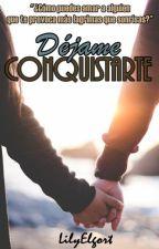 Déjame conquistarte♥. ¨en edición¨ by LilyElgort