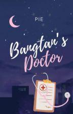 Bangtan's Doctor [Book 1] □ by Binibining_psalmxx