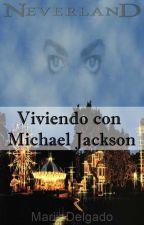 Viviendo con Michael Jackson (Novela de Michael y tú) by MariiaDelgado