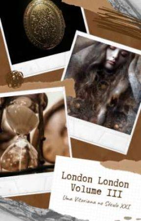 London London III - Uma Vitoriana no Século XXI  by Franngalvao11