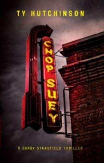 Chop Suey (Darby Stansfield Novel) by TyHutchinson