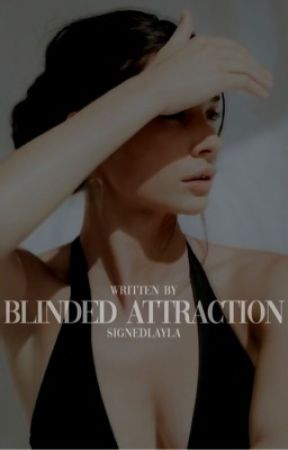 Blinded Attraction by signedlayla