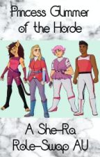 Princess Glimmer of the Horde: A She-Ra Role-Swap AU by MidnaTetraFi