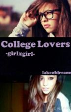 College Lovers -girlxgirl- by dearmitchcountmein