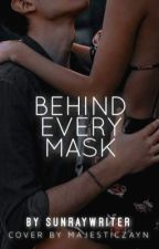 behind every mask  by sunraywriter
