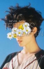 Teddy's Redemption  by akiraarlee