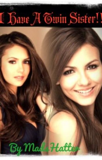 I have a TWIN SISTER!!! (Vampire Diaries)