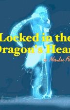 Locked in the Dragon's Heart. (NaLu Fanfic) by not_a_bookworm