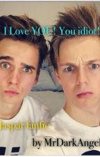 I Love YOU, you idiot - Jaspar Fanfic by MrDarkAngel