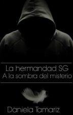 La hermandad SG a la sombra del misterio by danielatamariz