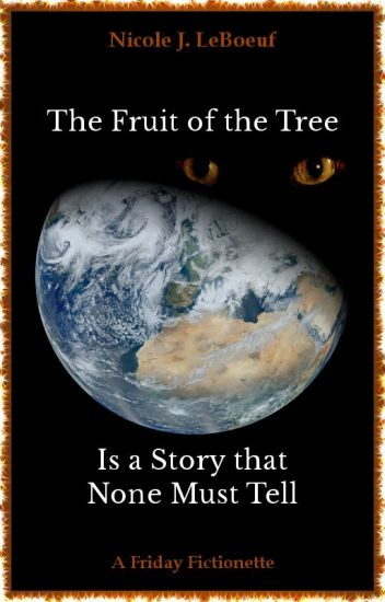 The Fruit of the Tree Is a Story that None Must Tell (Excerpt)