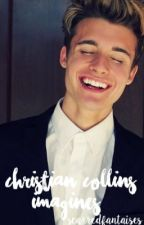 Christian Collins Imagines (c.c) [ Slow Updates! ] by scarredfantasies
