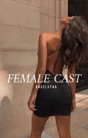 FEMALE CAST by Angelvyaa