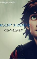 Hiccup x Reader One Shots (NOT TAKING ANY MORE REQUESTS) by RioftheSouthernIsles