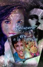 Recuperar a la Familia (Niall y Tu) by Nove_Niall