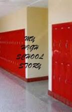 My High School Story by MeganChua2