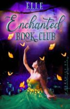 Enchanted Book Club (OPEN)  by enchantedcommunity
