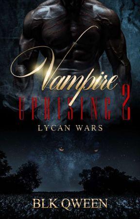 Vampire Uprising 2 Lycan Wars  by BlkQween