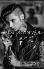 Calm Down Wolf boy! by SammiesWritings