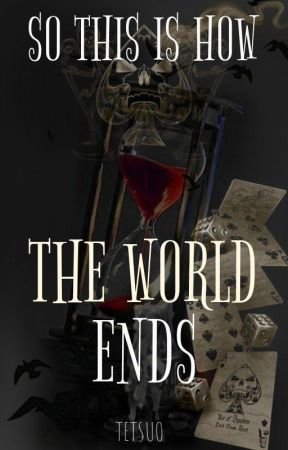 So this is how the world ends by Tetsuo