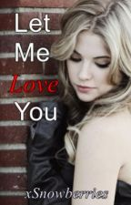 Let Me Love You ( A One Direction Fanfiction ) by nephilimly