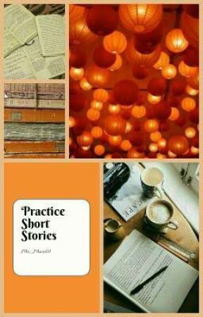 Practice Short Stories by Mr_Mars01