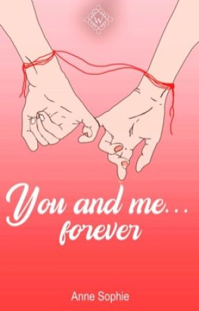 You and Me... Forever by AnneSNia