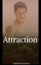 Attraction |Paul Lahote Fanfic|  by takemetoyourriver